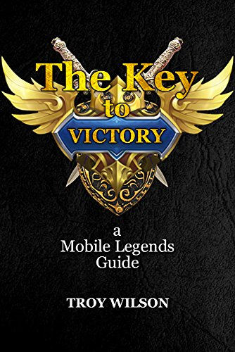 Amazon com: The Key to Victory:a Mobile Legends Guide eBook