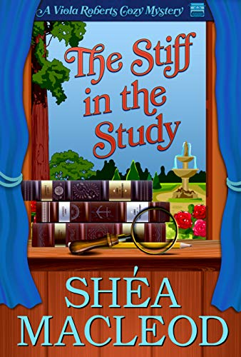 The Stiff in the Study (Viola Roberts Cozy Mysteries Book 2)