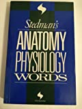 Stedman's Anatomy and Physiology Words Book, Stedman, Thomas Lathrop, 0683079417