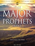 img - for The Major Prophets BOOK 2: Bible Study Guides and Copywork Book - (Isaiah, Jeremiah, Lamentations, Ezekiel, and Daniel) - Memorize the Bible (Bible Copyworks) book / textbook / text book