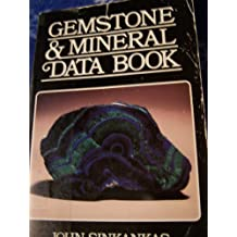 Gemstone and Mineral Data Book: A Compilation of Data,Recipes,Formulas and Instructions for the Mineralogist,Gemologist,Lapidary,Jeweler,Craftsman A
