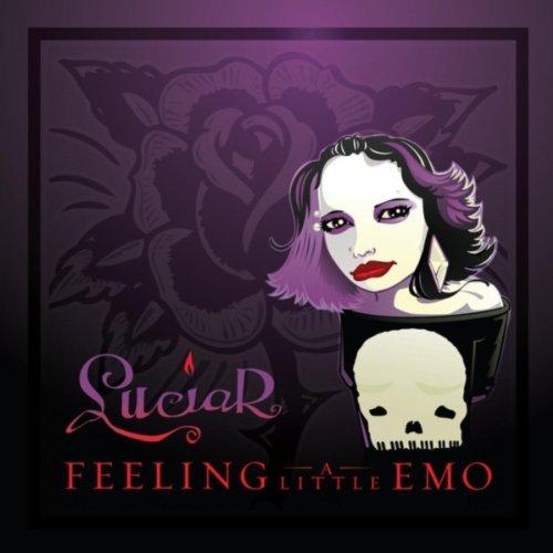Feeling a Little Emo [Explicit]