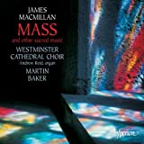 Macmillan: Mass & other sacred music