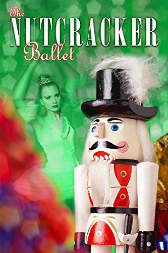 Nutcracker The Ballet - The Nutcracker Ballet