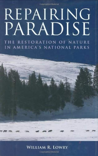 Repairing Paradise: The Restoration of Nature in America's National Parks (Brookings Publications (All Titles))
