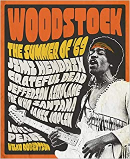 Woodstock: The Summer Of '69 por Wilco Robertson