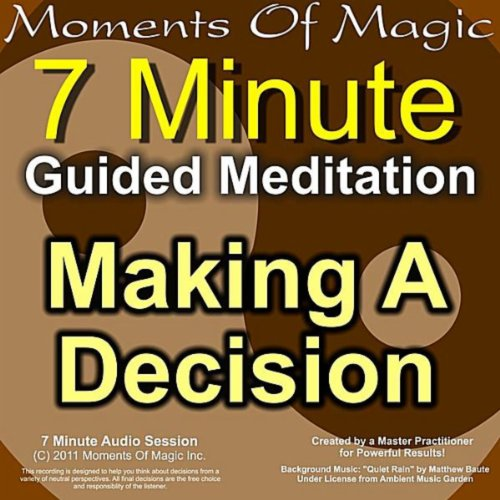 7 Minute Guided Meditation - Making A Decision