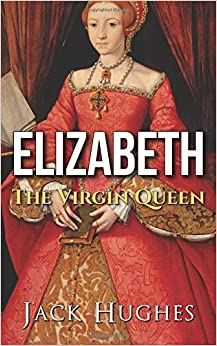 Book Elizabeth: The Virgin Queen