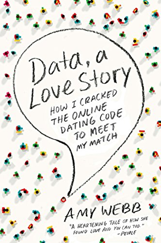 Data, a Love Story: How I Cracked the Online Dating Code to Meet My Ma... - 51UR3C3jhAL