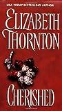 Cherished, Elizabeth Thornton, 0821773895