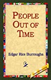 People Out of Time, Edgar Rice Burroughs, 1595402306
