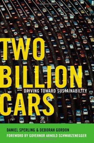 Two Billion Cars: Driving Toward Sustainability by Sperling, Daniel, Gordon, Deborah (2010) Paperback