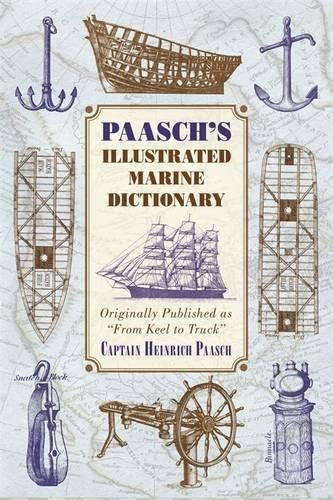 """Download Paasch's Illustrated Marine Dictionary: Originally Published as """"From Keel to Truck"""" PDF"""
