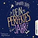 Dein perfektes Jahr Hörbuch von Charlotte Lucas Gesprochen von: Devid Striesow, Anna Thalbach