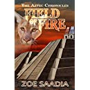 Field of Fire (The Aztec Chronicles Book 2)