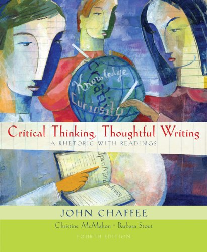 Critical Thinking, Thoughtful Writing: A Rhetoric with Readings, 4th Edition