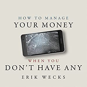 How to Manage Your Money When You Don't Have Any Audiobook