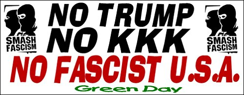 NO TRUMP - NO KKK - NO FASCIST USA Super Bumper Sticker Green Day - Green Day Stickers