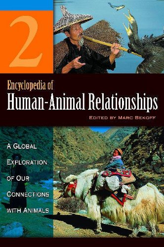 Encyclopedia of Human-Animal Relationships: A Global Exploration of Our Connections with Animals, Volume 2: Con-Eth