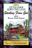 Little Farm down the Lane Book V, Bonnie Bedi Siegrist, 1606478486