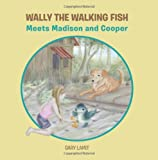 Wally the Walking Fish, Gary Lamit, 1439225419