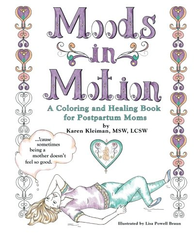 Moods in Motion: A coloring and healing book for postpartum moms