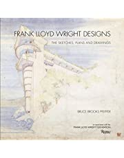 Frank Lloyd Wright Designs: The Sketches, Plans, and Drawings