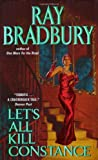 Front cover for the book Let's All Kill Constance by Ray Bradbury