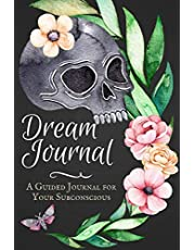 Dream Journal: A Guided Dream Journal Notebook for Your Subconscious with Journaling Prompts: Great for Men and Women Who Want to Record and Interpret Their Dreams; Nature and Skull