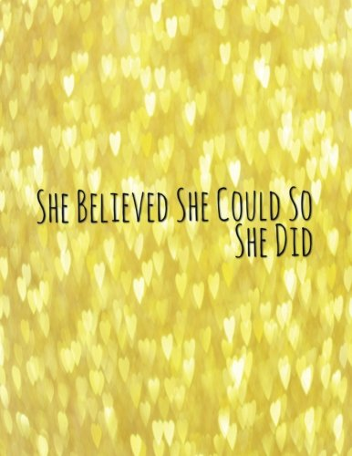 """She Believed She Could So She Did: Quote journal for girls Notebook Composition Book Inspirational Quotes (8.5""""x11"""") Large (Renie Journal) (Volume 13)"""
