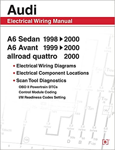 audi a6 electrical wiring manual: a6 sedan 1998-2000 a6 avant 1999-2000  allroad quattro 2000: bentley publishers: 9780837601663: amazon com: books