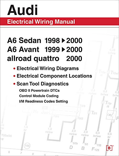 Audi A6 Electrical Wiring Manual: A6 Sedan 1998-2000 A6 Avant 1999-2000 Allroad Quattro 2000