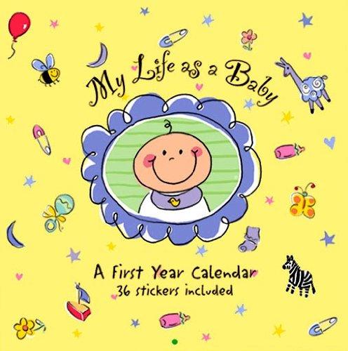 (My Life as A Baby: A First Year Calendar (Organizer))