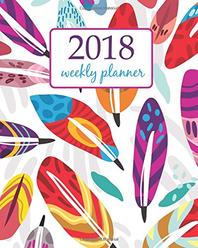 Weekly & Monthly Planner 2018: Calendar Schedule Organizer Appointment Journal Notebook and Action day  pattern of ornamental feathers in beautiful color palette design (Volume 37) pdf