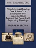 Philadelphia and Reading Coal and Iron Co V. Saccripante U. S. Supreme Court Transcript of Record with Supporting Pleadings, Pierre M. Brown, 1270219200