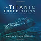 The Titanic Expeditions: Diving to the Queen of the Deep: 1985-2010