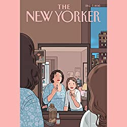 The New Yorker, December 7th 2015 (Rachel Aviv, Emily Eakin, Emily Nussbaum)