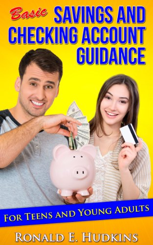 Book: Basic, Savings and Checking Account Guidance - for Teens and Young Adults by Ronald E. Hudkins