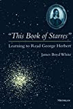 """""""This Book of Starres"""": Learning to Read George Herbert"""