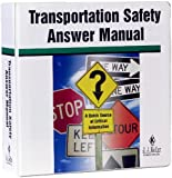 Transportation Safety Answer Manual : A Quick Source of Critical Information, Keller, J. J., and Associates, Inc. Staff, 1877798649