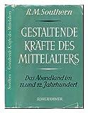 img - for Gestaltende Kr fte des Mittelalters. Das Abendland im 11. und 12. Jahrhundert. book / textbook / text book