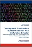Cryptographic True Random Number Generator with Malfunction Detector, Michal Varchola and Miloa Drutarovský, 3844319417