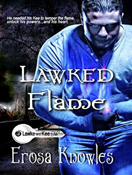 Lawked Flame (Lawke & Kee) by [Knowles, Erosa]