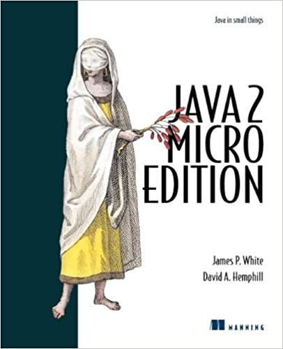 Java2 Micro Edition (Java in Small Things)