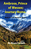 Ambrose, Prince of Wessex; Journey Home. (Ambrose series Book 4)