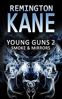 Young Guns 2: Smoke & Mirrors by [Kane, Remington]