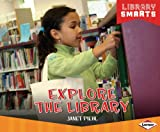 Explore the Library, Janet Piehl, 146771500X