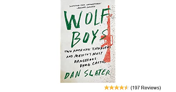 Wolf Boys: Two American Teenagers and Mexicos Most ...