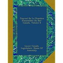Journal De La Chambre D'assemblee Du Bas-Canada, Volume 8
