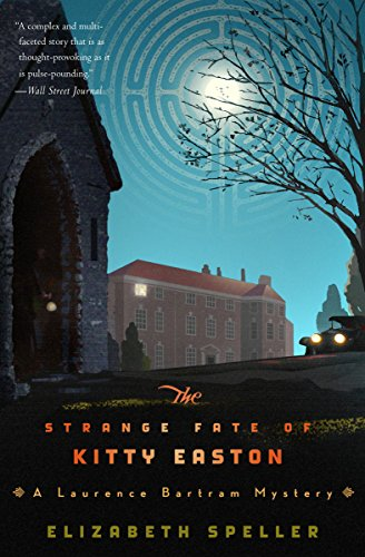 The Strange Fate of Kitty Easton (Laurence Bartram Mysteries Book 2)